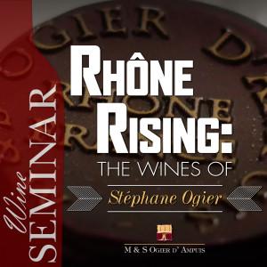 Rhone Rising - The Wines of Stephane Ogier Seminar v.3-01